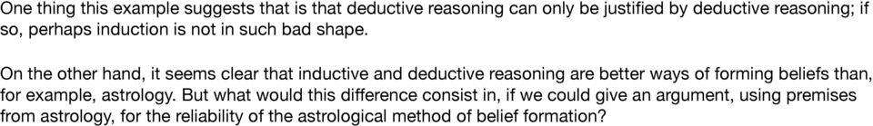 On the other hand, it seems clear that inductive and deductive reasoning are better ways of forming beliefs than, for