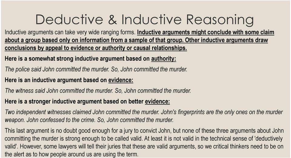Other inductive arguments draw conclusions by appeal to evidence or authority or causal relationships.