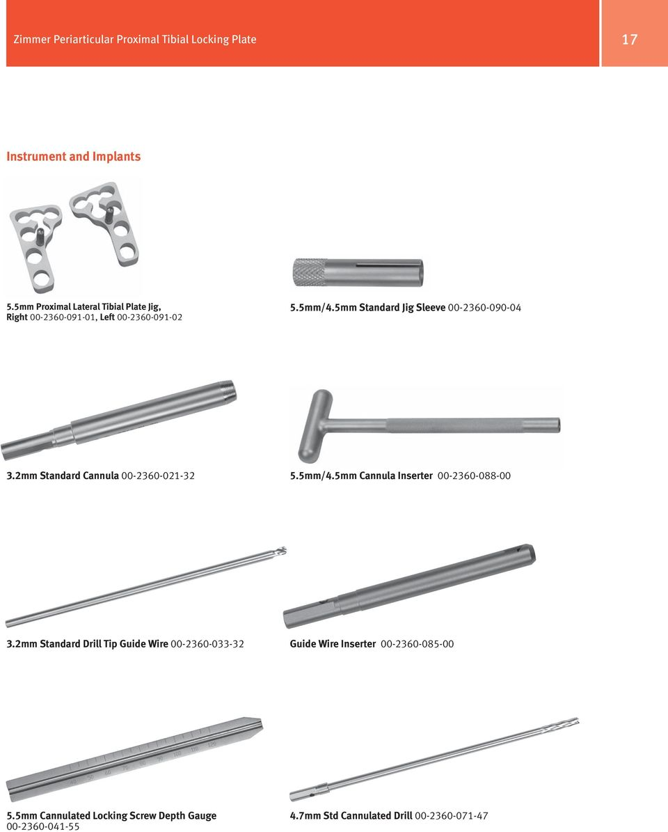 5mm Standard Jig Sleeve 00-2360-090-04 3.2mm Standard Cannula 00-2360-021-32 5.5mm/4.