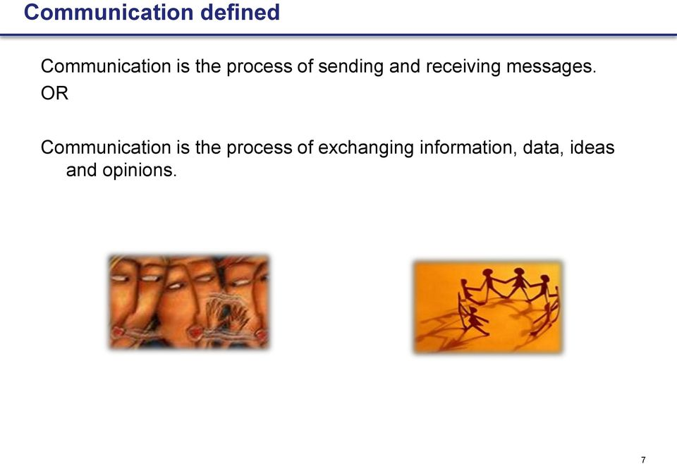 OR Communication is the process of