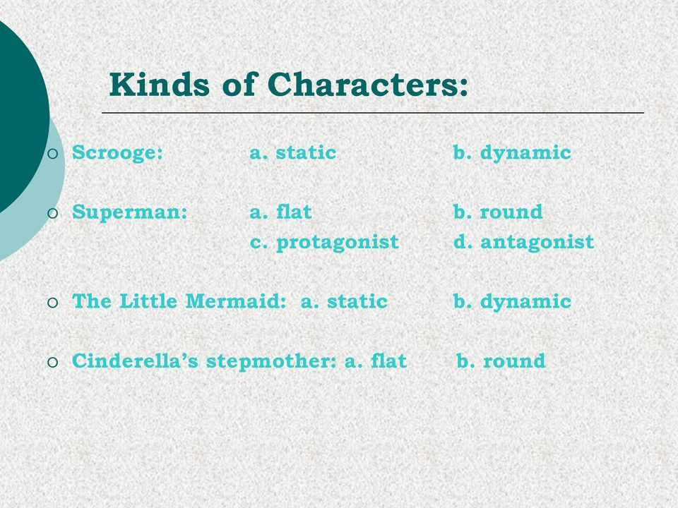 protagonist d. antagonist The Little Mermaid: a.