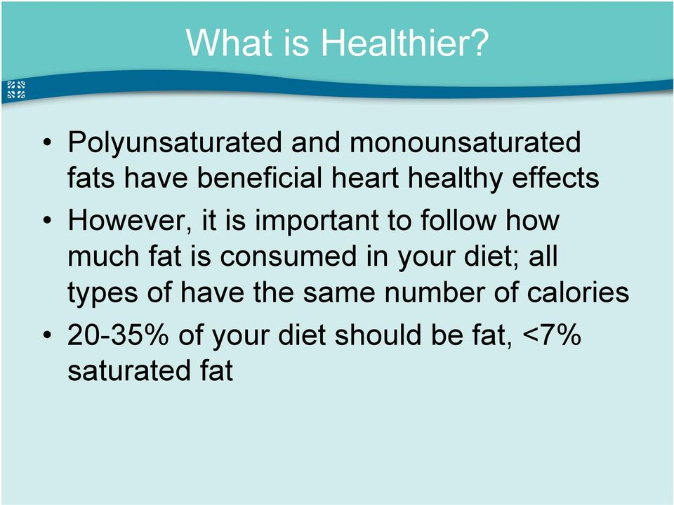 healthy effects However, it is important to follow how much fat is