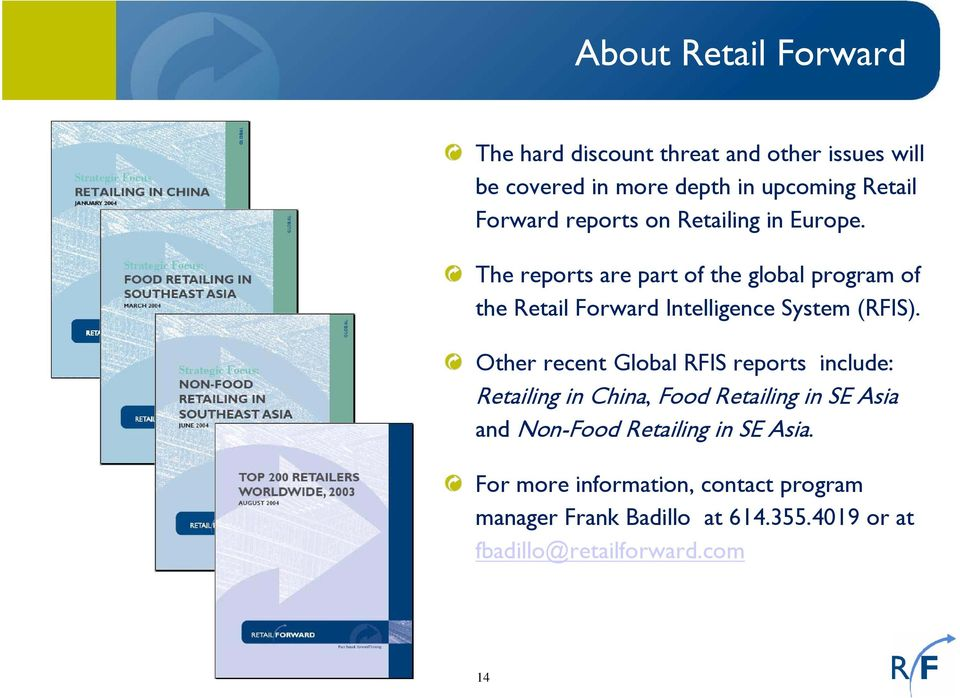 The reports are part of the global program of the Retail Forward Intelligence System (RFIS).