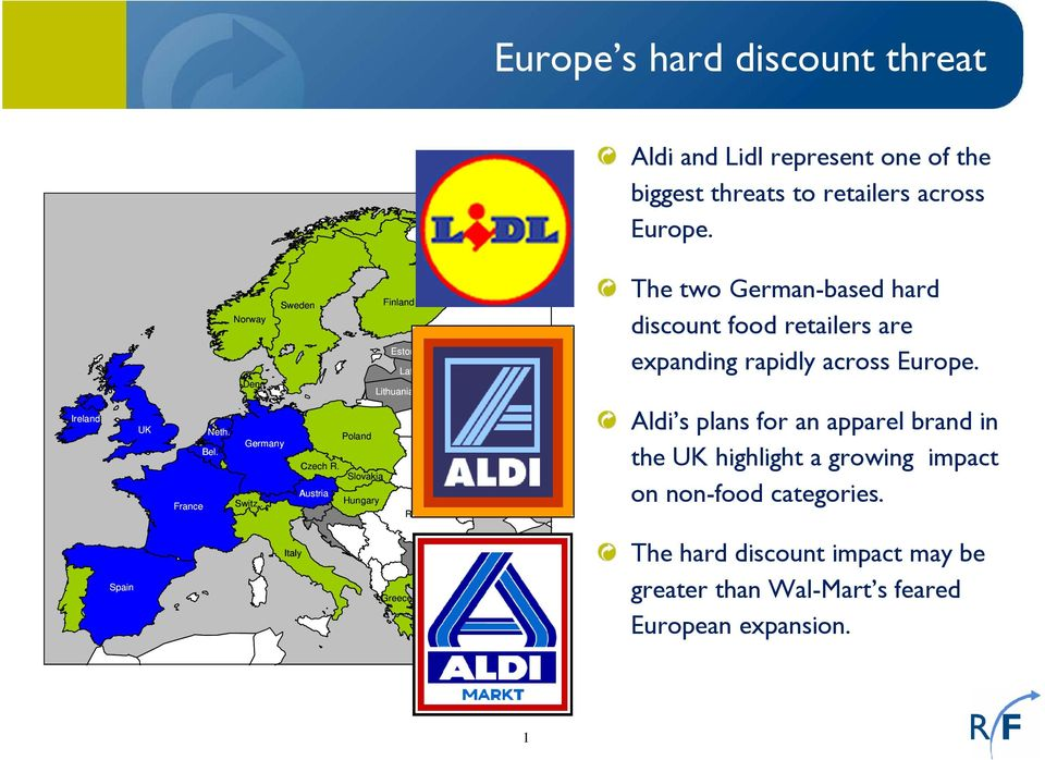 . Austria Hungary Romania Russia Ukraine The two German-based hard discount food retailers are expanding rapidly across Europe.