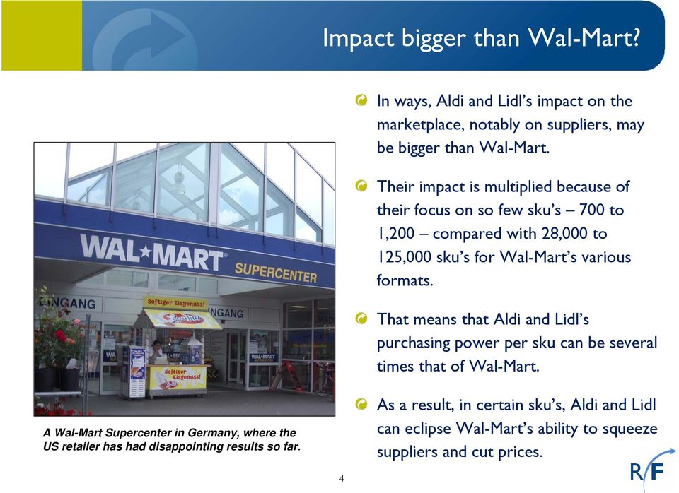 formats. That means that Aldi and Lidl s purchasing power per sku can be several times that of Wal-Mart.