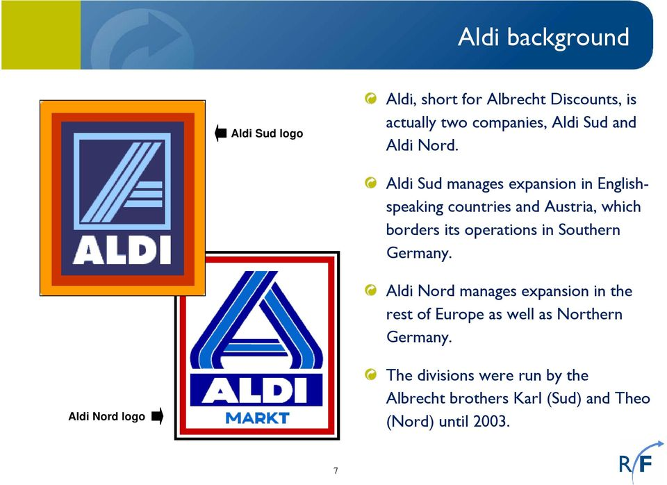 Aldi Sud manages expansion in Englishspeaking countries and Austria, which borders its operations in
