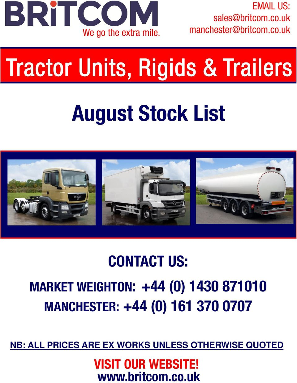 Stock List CONTACT US: MARKET WEIGHTON: +44 (0) 1430 871010 MANCHESTER: