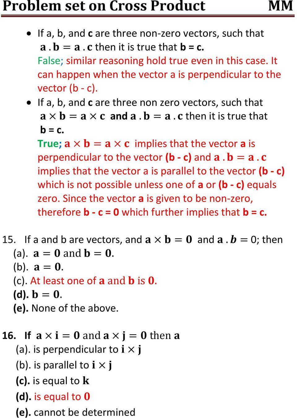 parallel to the vector (b - c) which is not possible unless one of a or (b - c) equals zero Since the vector a is given to be non-zero, therefore b - c = 0 which further implies that b = c 15 If