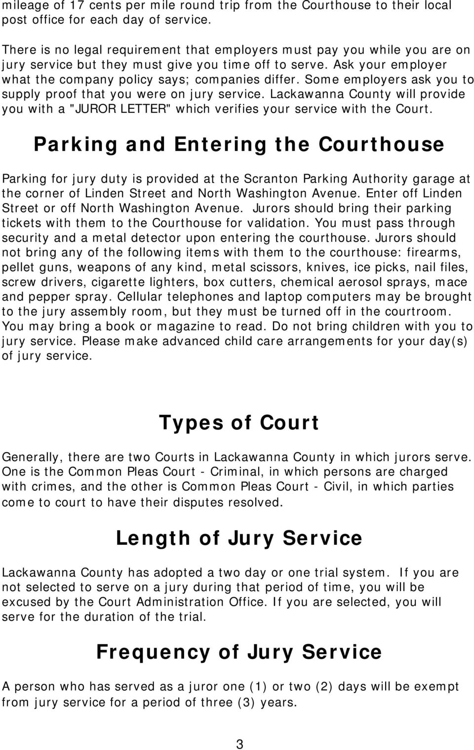 "Some employers ask you to supply proof that you were on jury service. Lackawanna County will provide you with a ""JUROR LETTER"" which verifies your service with the Court."