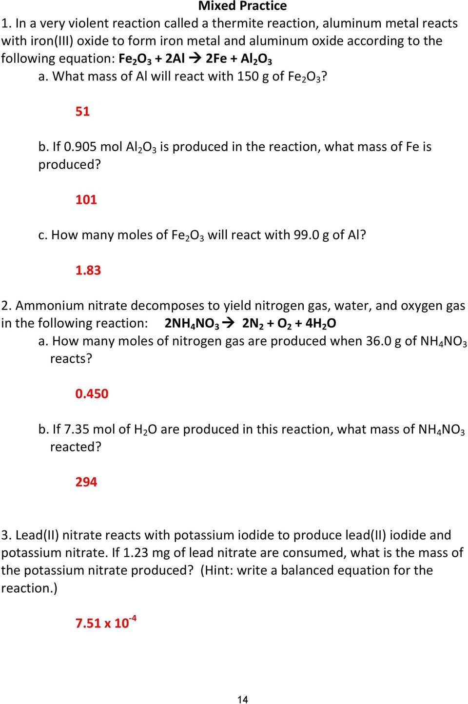 O 3 a. What mass of Al will react with 150 g of Fe 2 O 3? 51 b. If 0.905 mol Al 2 O 3 is produced in the reaction, what mass of Fe is produced? 101 c. How many moles of Fe 2 O 3 will react with 99.