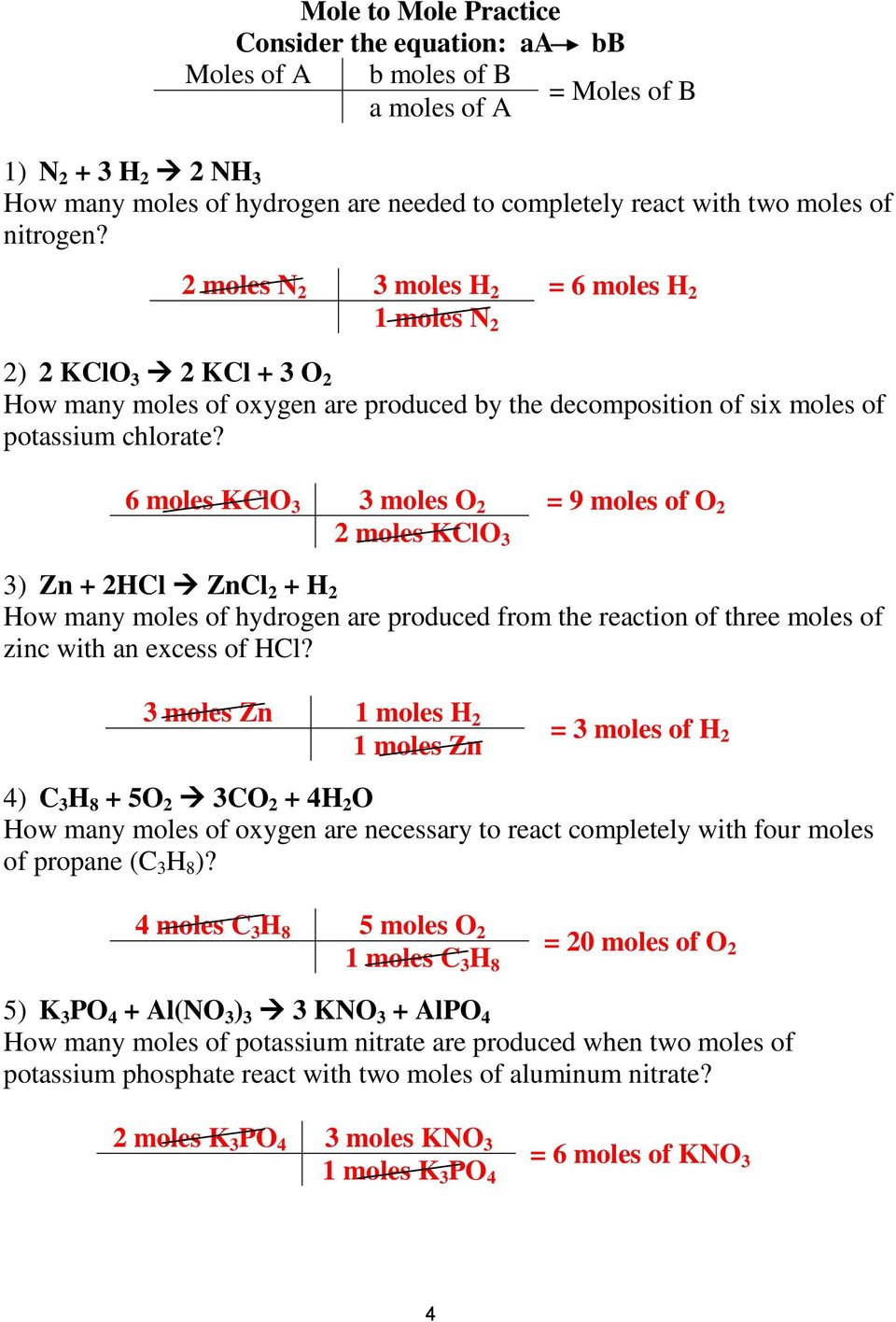 6 moles KClO 3 3 moles O 2 = 9 moles of O 2 2 moles KClO 3 3) Zn + 2HCl ZnCl 2 + H 2 How many moles of hydrogen are produced from the reaction of three moles of zinc with an excess of HCl?