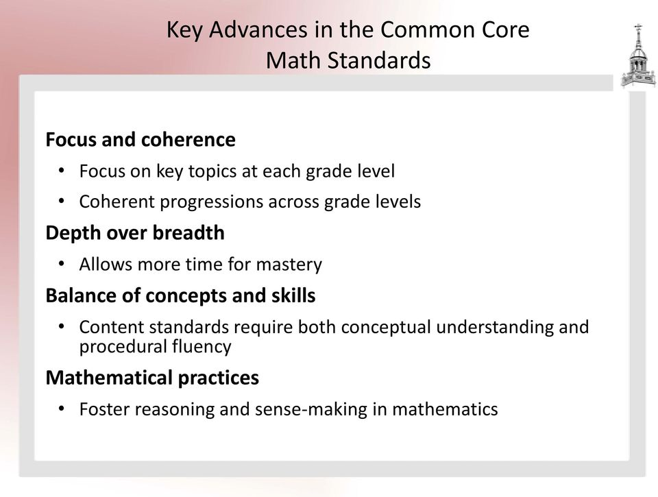 mastery Balance of concepts and skills Content standards require both conceptual understanding