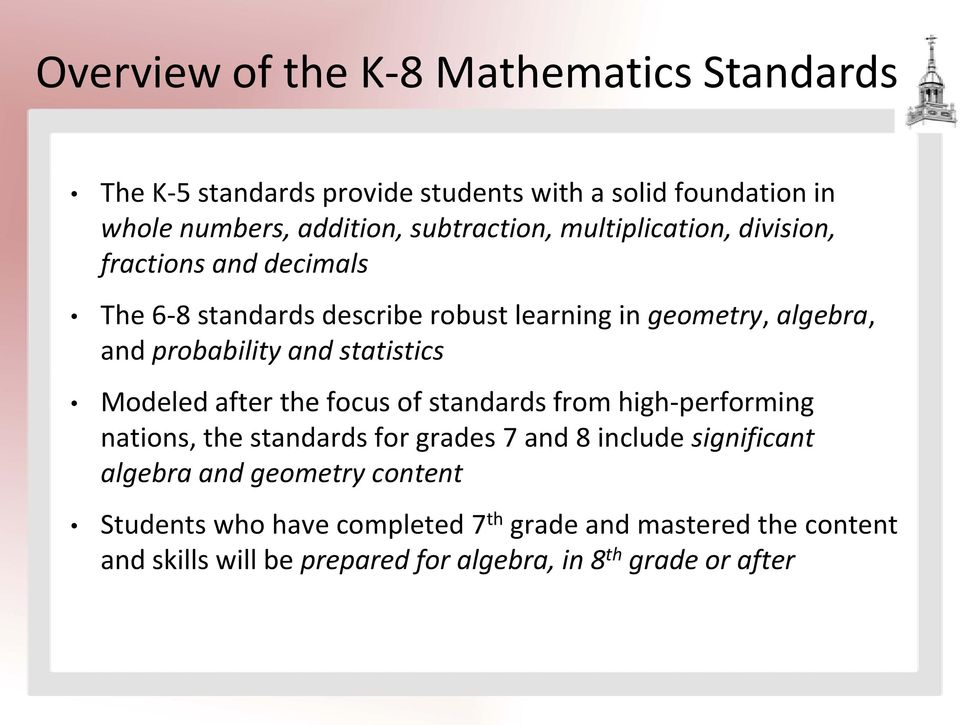 probability and statistics Modeled after the focus of standards from high-performing nations, the standards for grades 7 and 8 include