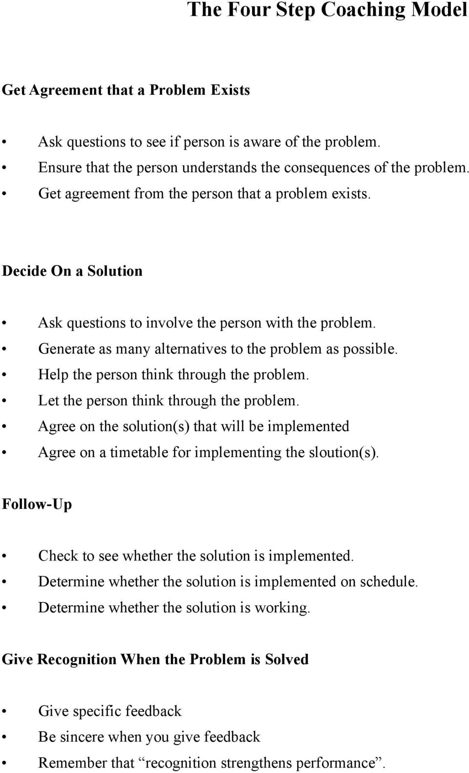 Help the person think through the problem. Let the person think through the problem. Agree on the solution(s) that will be implemented Agree on a timetable for implementing the sloution(s).