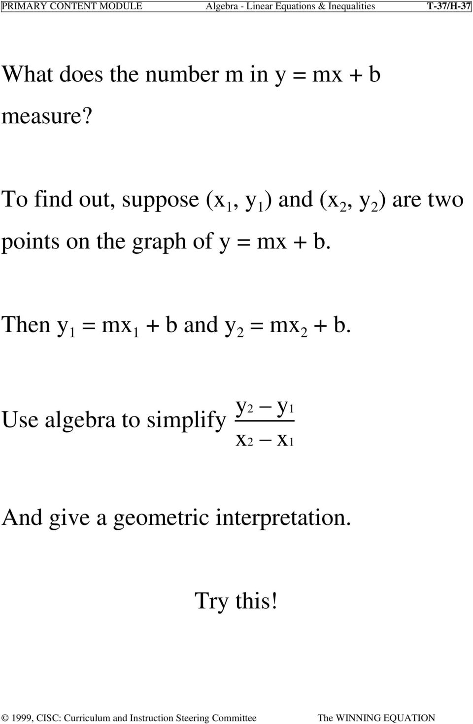 To find out, suppose (x 1, y 1 ) and (x 2, y 2 ) are two points on the graph of y =