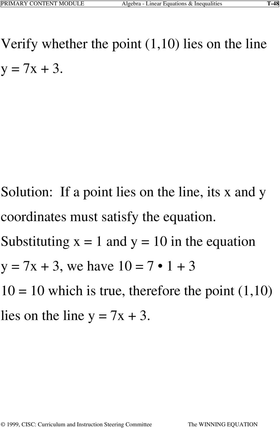 Solution: If a point lies on the line, its x and y coordinates must satisfy the equation.