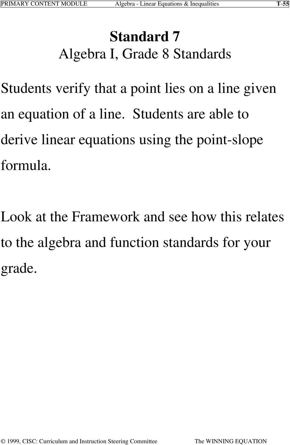 line. Students are able to derive linear equations using the point-slope formula.