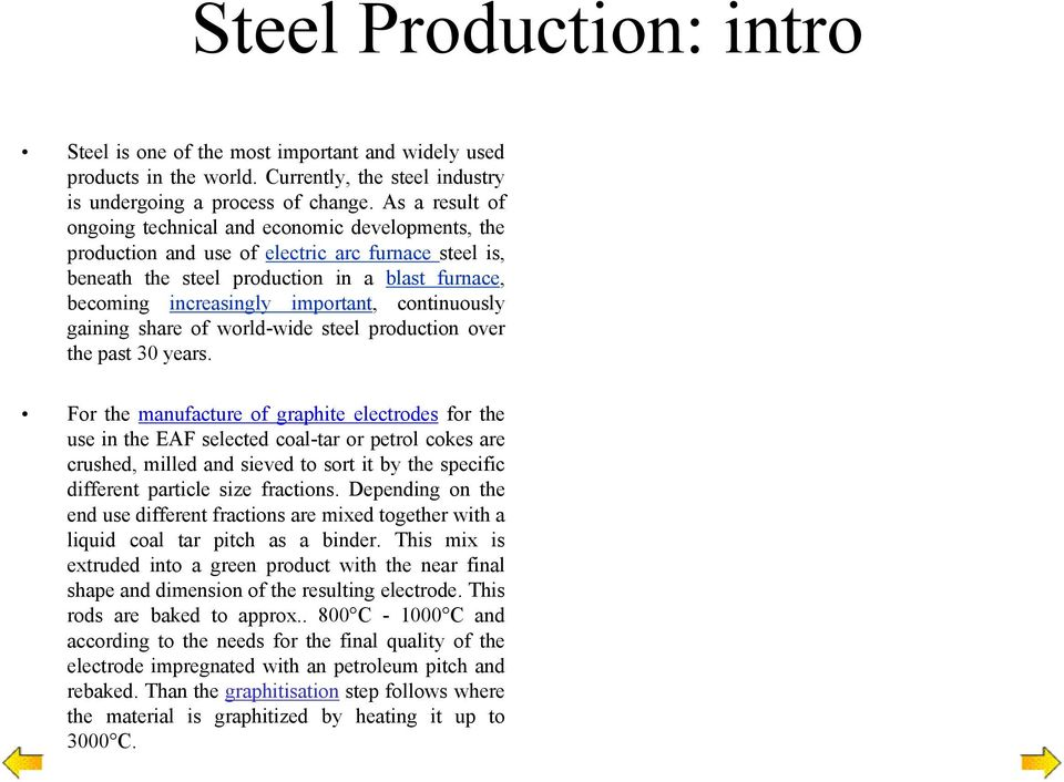 continuously gaining share of world-wide steel production over the past 30 years.