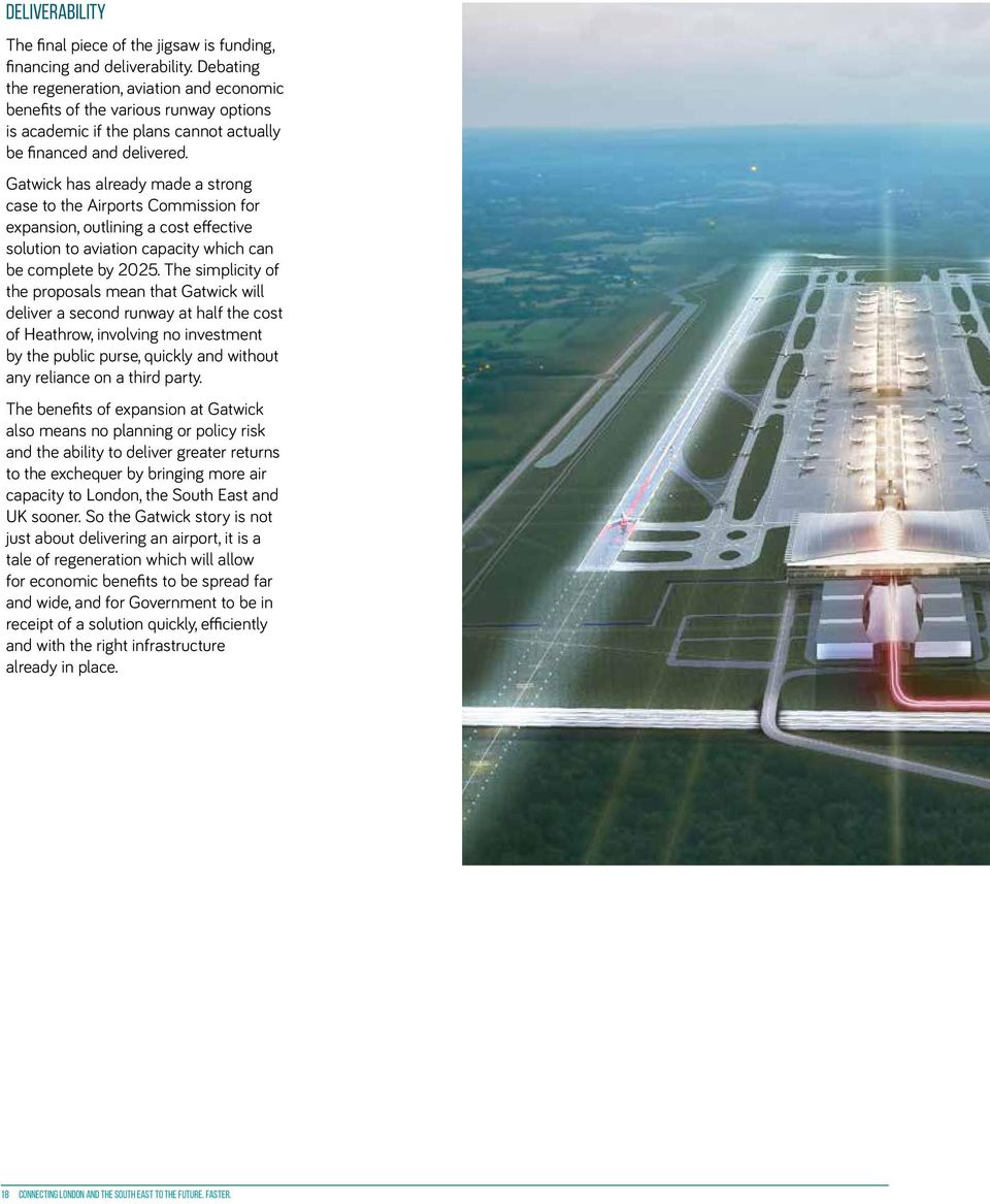 Gatwick has already made a strong case to the Airports Commission for expansion, outlining a cost effective solution to aviation capacity which can be complete by 2025.