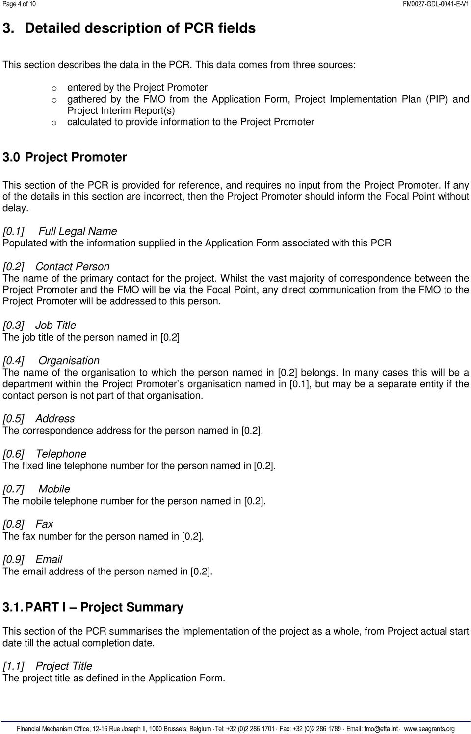 provide information to the Project Promoter 3.0 Project Promoter This section of the PCR is provided for reference, and requires no input from the Project Promoter.