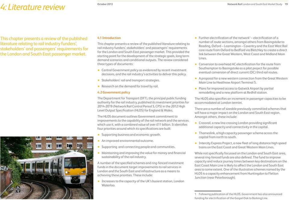 1 Introduction This chapter presents a review of the published literature relating to rail industry funders, stakeholders and passengers requirements for the London and South East passenger market.
