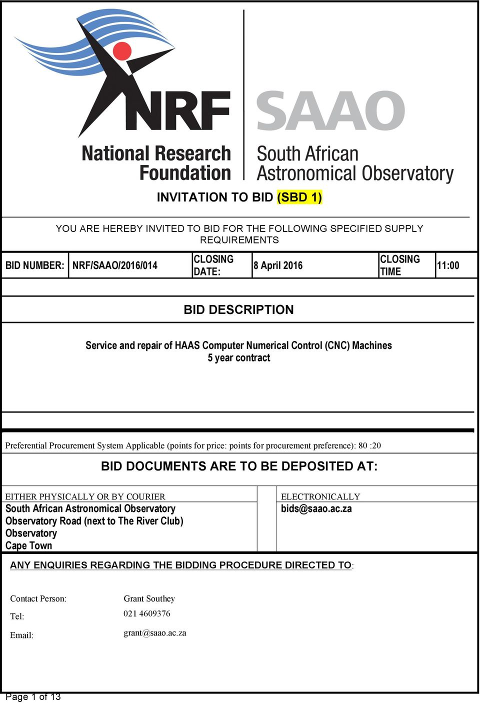 preference): 80 :20 BID DOCUMENTS ARE TO BE DEPOSITED AT: EITHER PHYSICALLY OR BY COURIER South African Astronomical Observatory Observatory Road (next to The River Club)