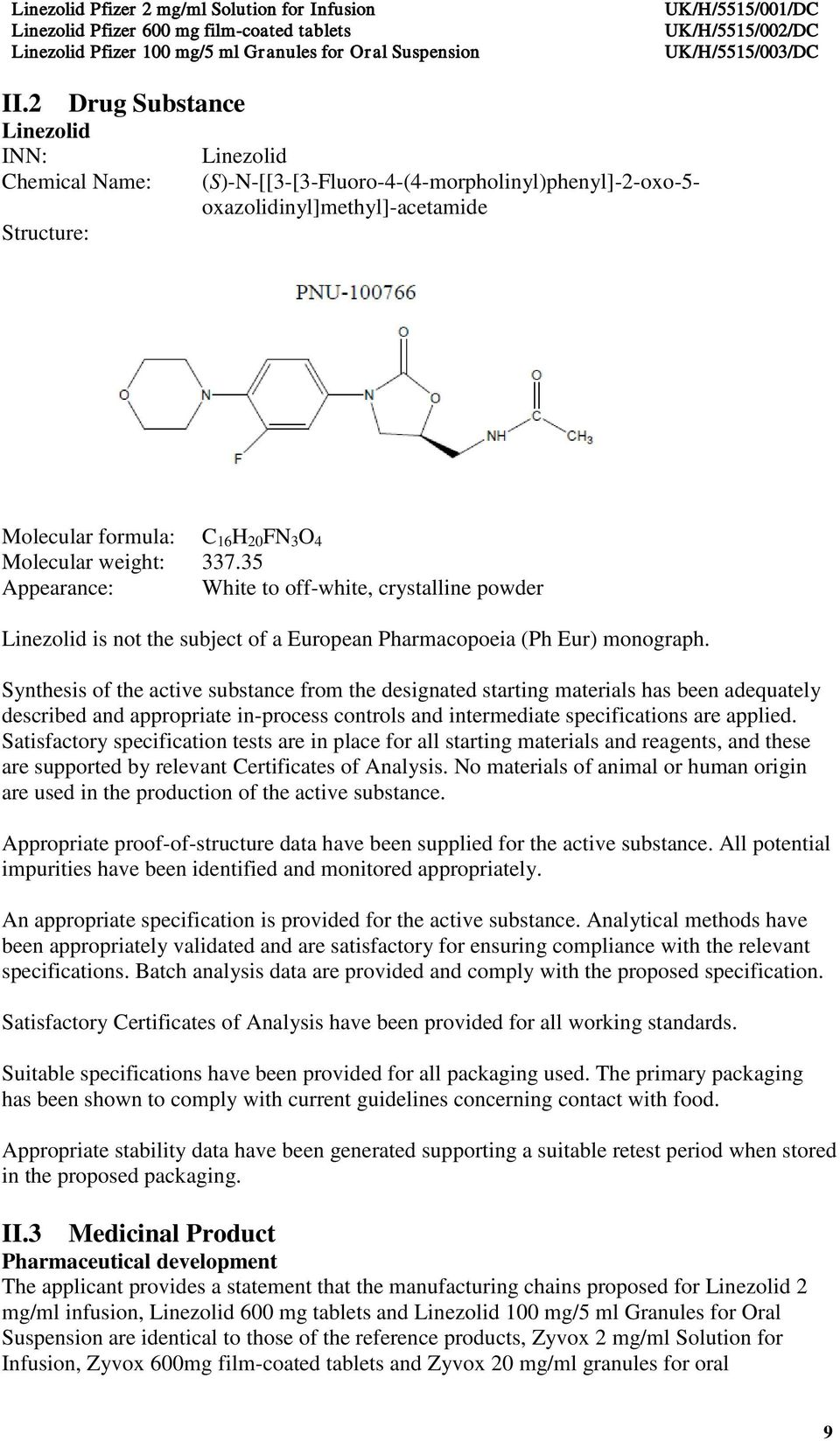 Synthesis of the active substance from the designated starting materials has been adequately described and appropriate in-process controls and intermediate specifications are applied.