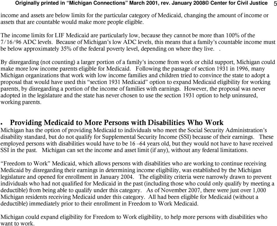 eligible. The income limits for LIF Medicaid are particularly low, because they cannot be more than 100% of the 7/16/96 ADC levels.