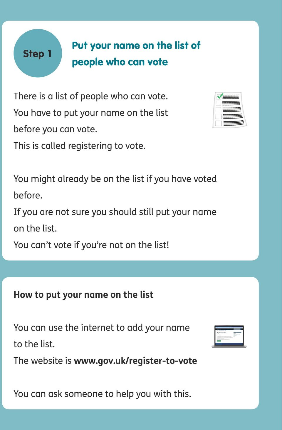 You might already be on the list if you have voted before. If you are not sure you should still put your name on the list.