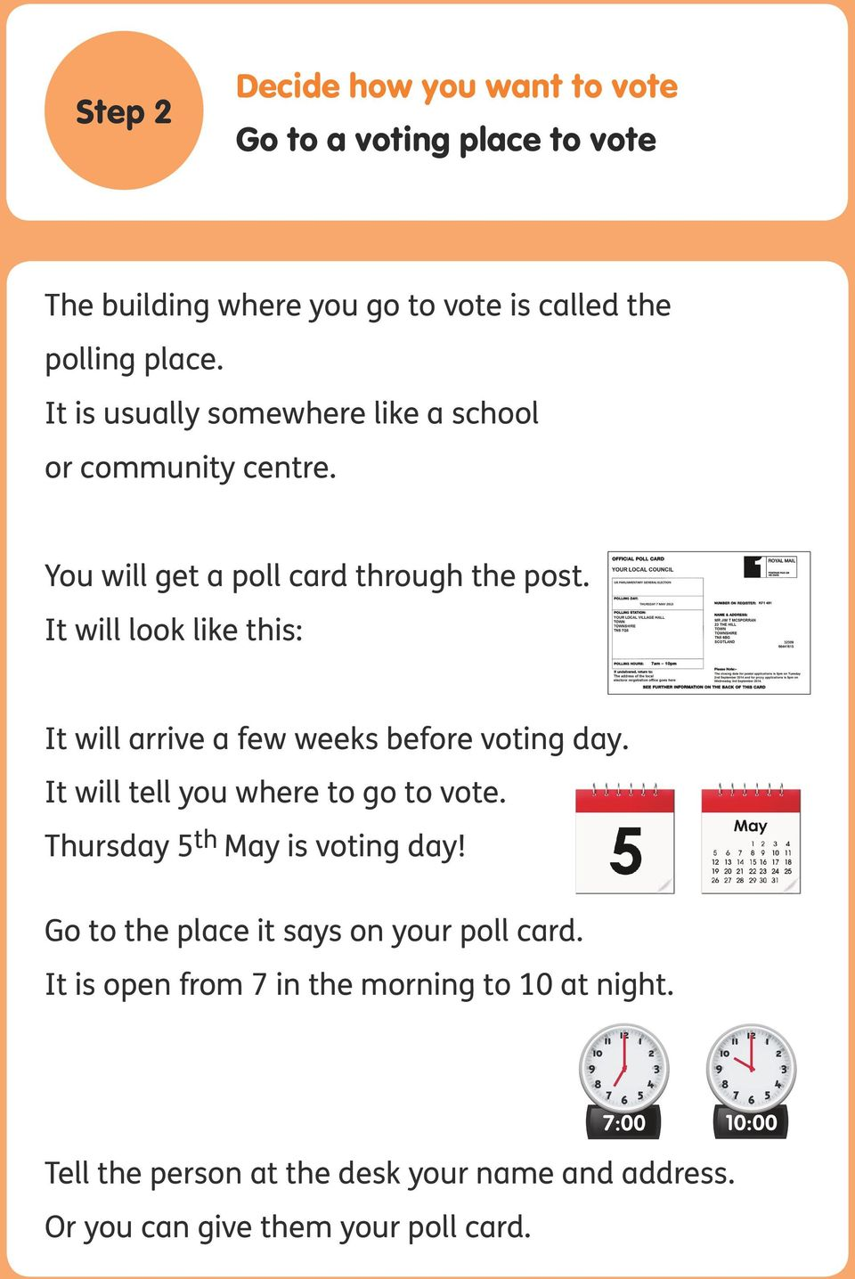 It will look like this: It will arrive a few weeks before voting day. It will tell you where to go to vote.