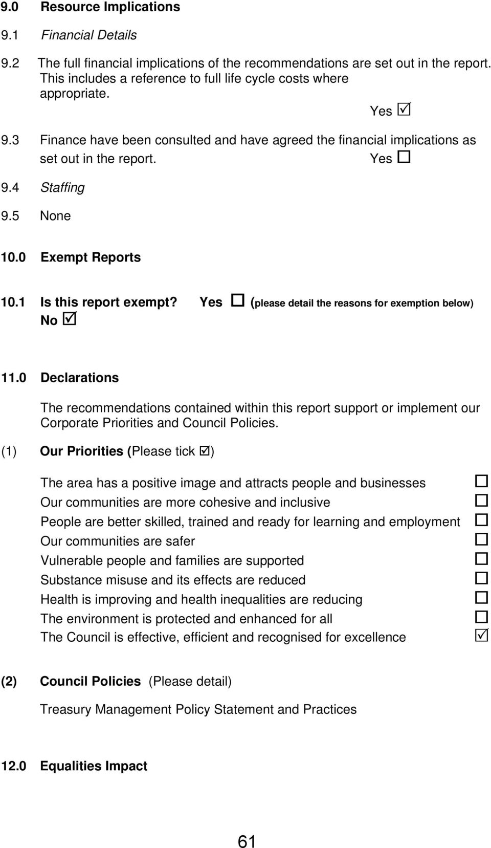 5 None 10.0 Exempt Reports 10.1 Is this report exempt? Yes (please detail the reasons for exemption below) No 11.