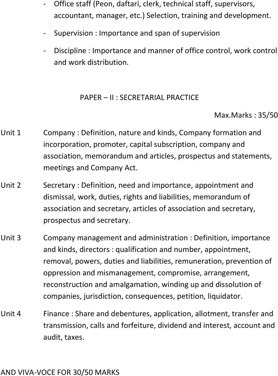 Marks : 35/50 Unit 1 Unit 2 Unit 3 Unit 4 Company : Definition, nature and kinds, Company formation and incorporation, promoter, capital subscription, company and association, memorandum and