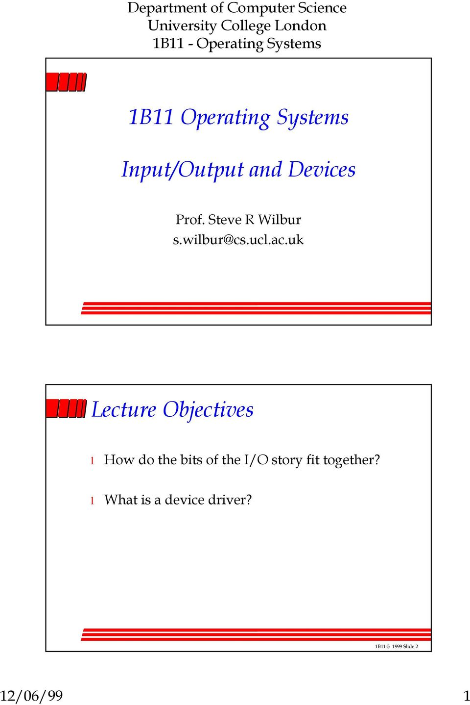uk Lecture Objectives How do the bits of the I/O story
