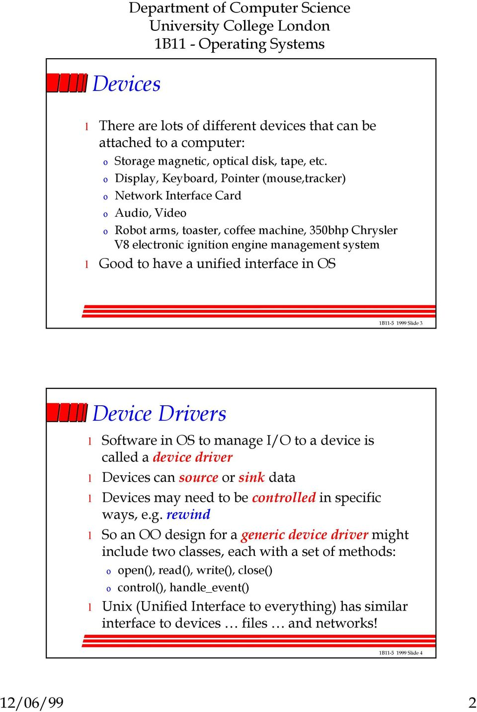 unified interface in OS 1B11-5 1999 Side 3 Drivers Software in OS to manage