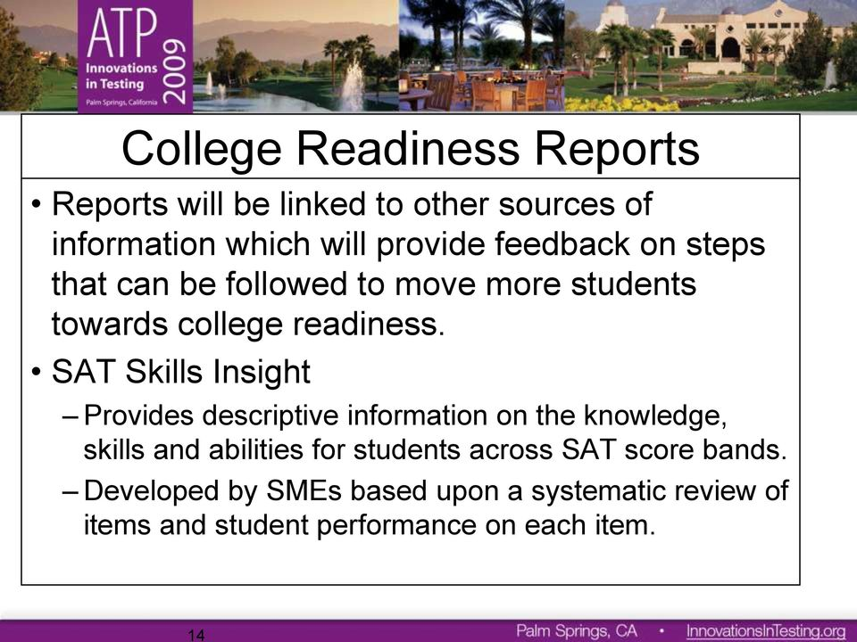 SAT Skills Insight Provides descriptive information on the knowledge, skills and abilities for students