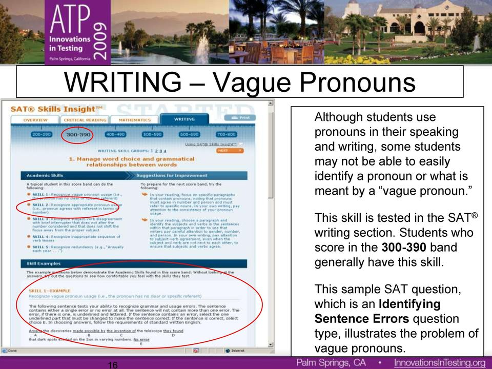 This skill is tested in the SAT writing section.