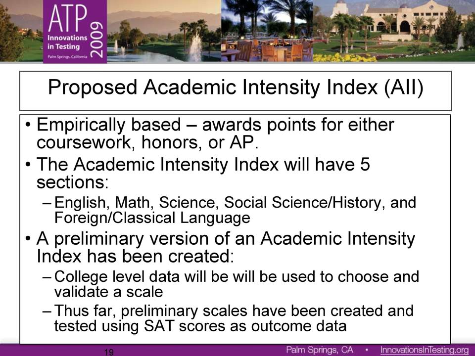Foreign/Classical Language A preliminary version of an Academic Intensity Index has been created: College level data