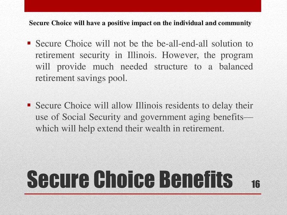 However, the program will provide much needed structure to a balanced retirement savings pool.