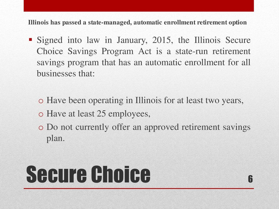 an automatic enrollment for all businesses that: o Have been operating in Illinois for at least two