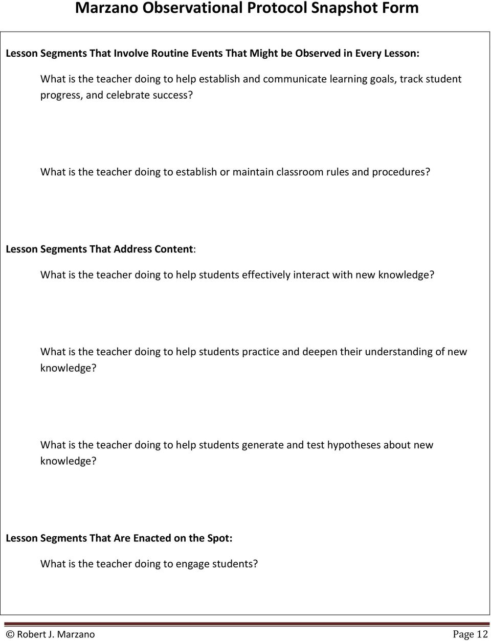 Lesson Segments That Address Content: What is the teacher doing to help students effectively interact with new knowledge?