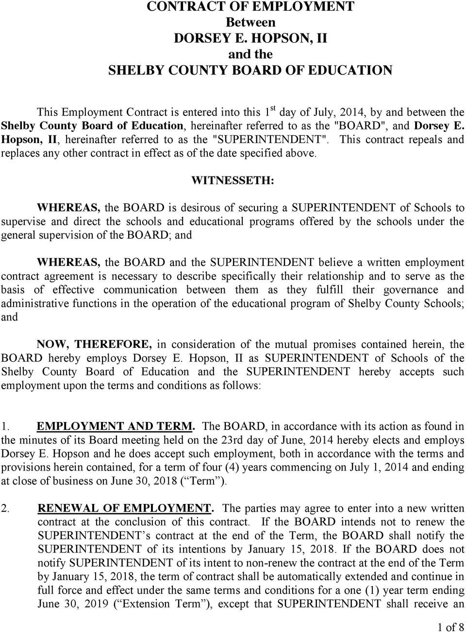 "as the ""BOARD"", and Dorsey E. Hopson, II, hereinafter referred to as the ""SUPERINTENDENT"". This contract repeals and replaces any other contract in effect as of the date specified above."