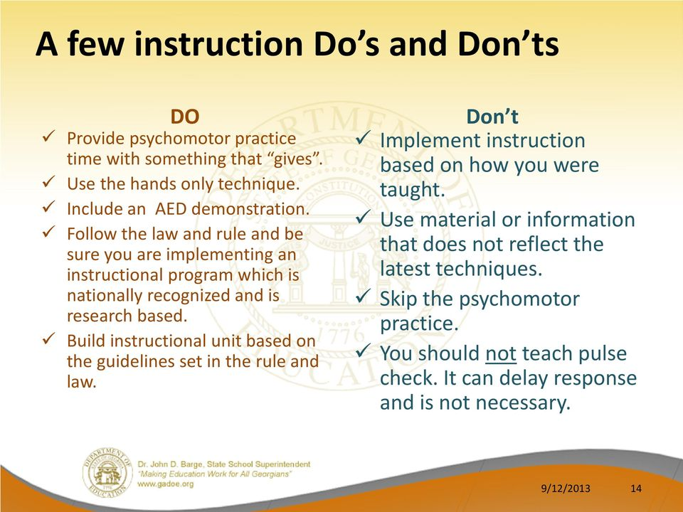 Follow the law and rule and be sure you are implementing an instructional program which is nationally recognized and is research based.