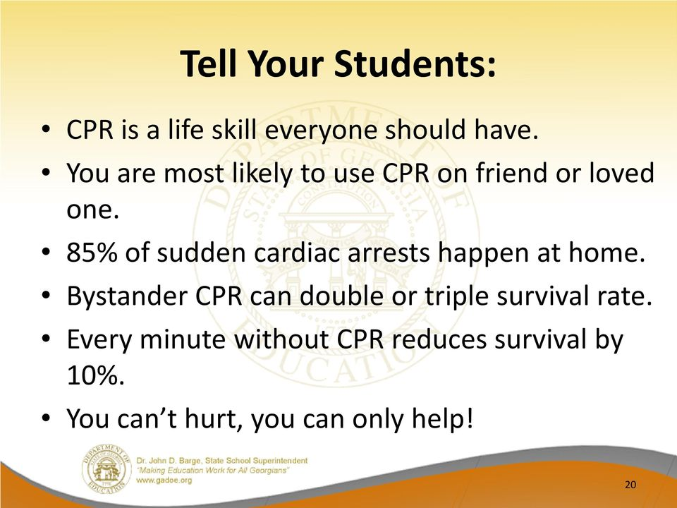 85% of sudden cardiac arrests happen at home.