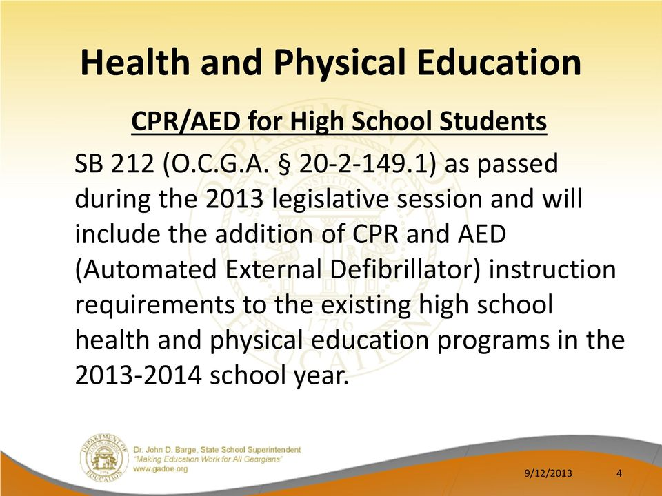 and AED (Automated External Defibrillator) instruction requirements to the existing