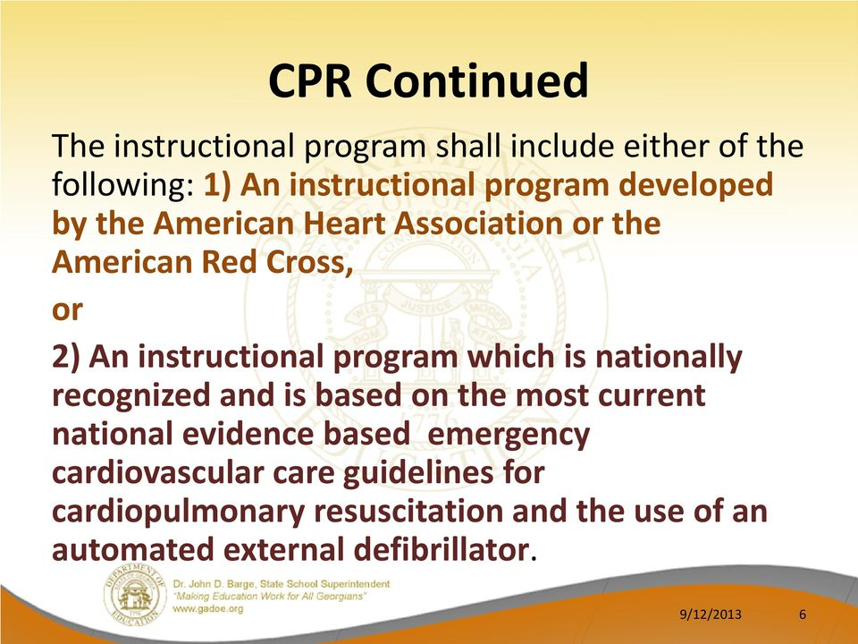 is nationally recognized and is based on the most current national evidence based emergency cardiovascular