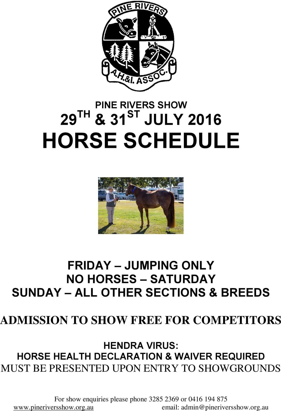 ADMISSION TO SHOW FREE FOR COMPETITORS HENDRA VIRUS: HORSE HEALTH