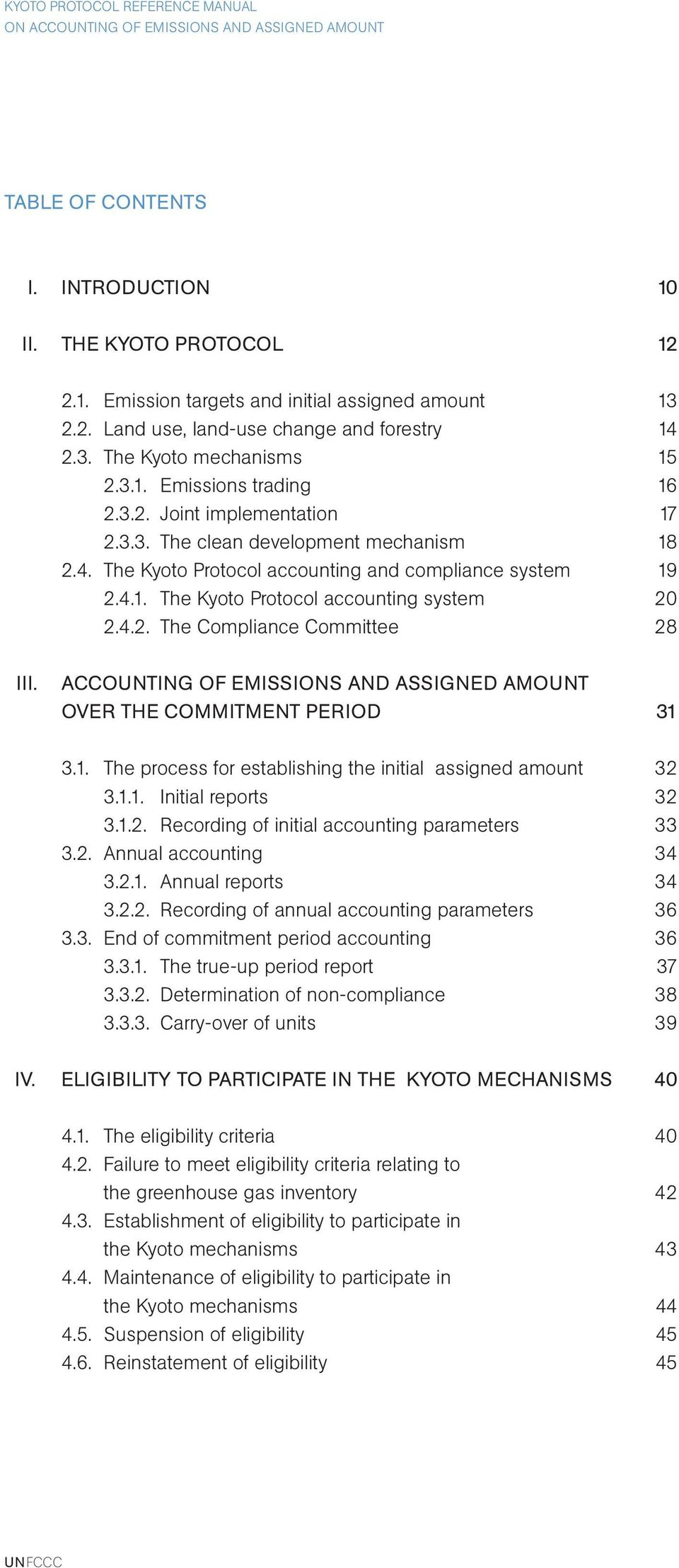 ACCOUNTING OF EMISSIONS AND ASSIGNED AMOUNT OVER THE COMMITMENT PERIOD 31 3.1. The process for establishing the initial assigned amount 32 3.1.1. Initial reports 32 3.1.2. Recording of initial accounting parameters 33 3.