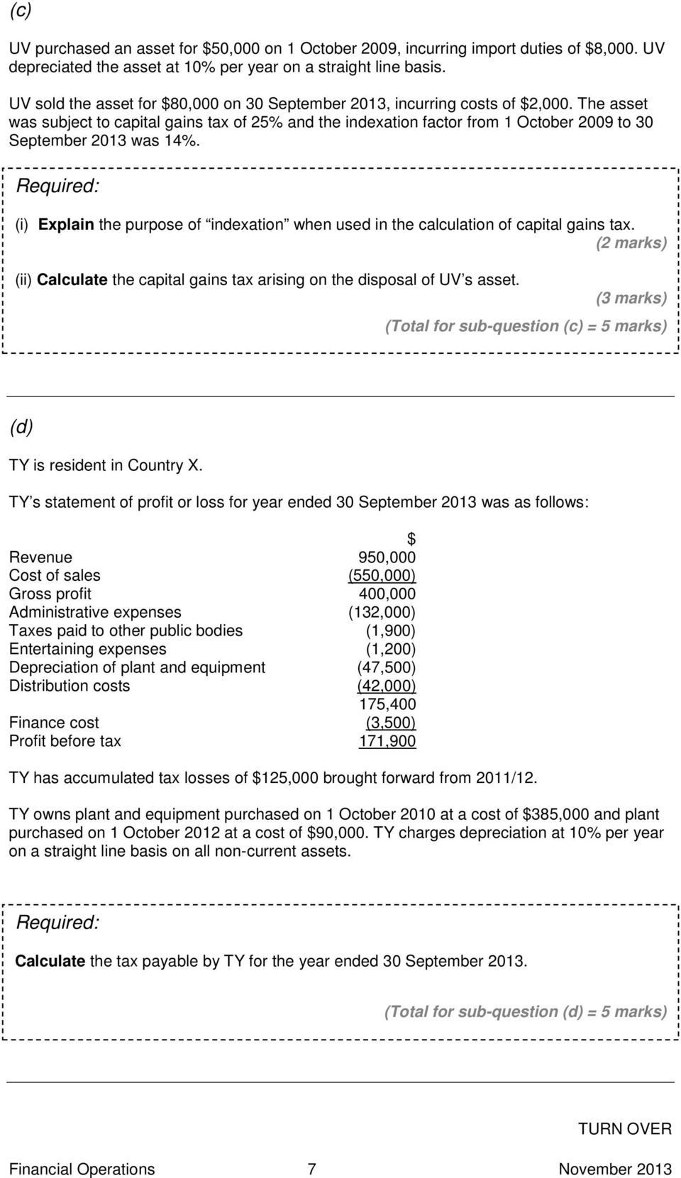 The asset was subject to capital gains tax of 25% and the indexation factor from 1 October 2009 to 30 September 2013 was 14%.