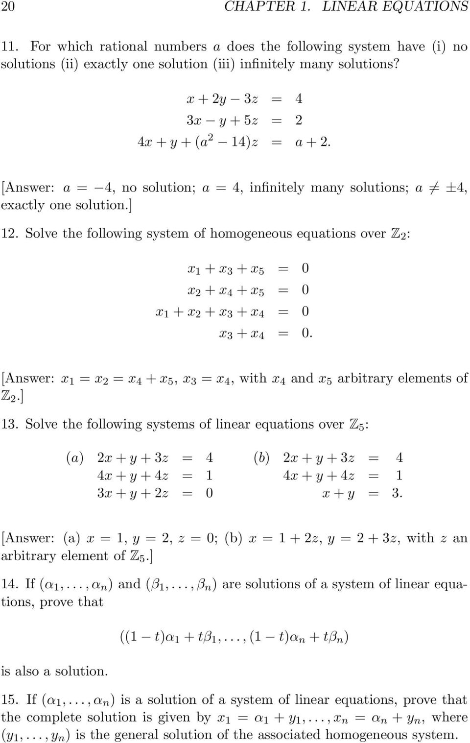 Solve the following system of homogeneous equations over Z : x 1 + x 3 + x 5 = 0 x + x 4 + x 5 = 0 x 1 + x + x 3 + x 4 = 0 x 3 + x 4 = 0.