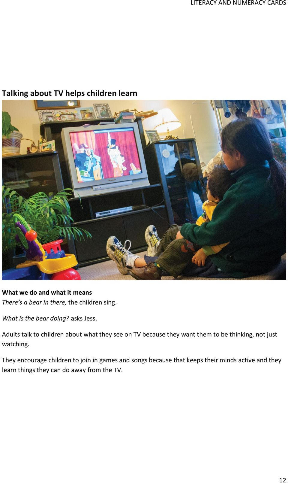 Adults talk to children about what they see on TV because they want them to be thinking,